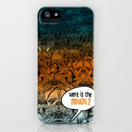 Were is the minion ? iPhone Case