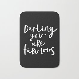 Darling You Are Fabulous black and white contemporary minimalism typography design home wall decor Bath Mat