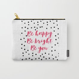 Printable Art,Be Happy Be Bright Be You,Nursery Decor,Motivational Poster,Inspirational Quote Carry-All Pouch