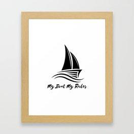My Boat My Rules Funny Captain Gift Men Women Framed Art Print