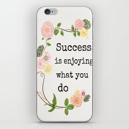 "Quote ""Success is Enjoying What You Do"" iPhone Skin"