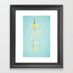 You Light Up My life Framed Art Print