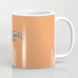 girls don't dress for boys Coffee Mug