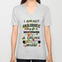 I'm Not An Alcoholic They Go To Meetings Unisex V-Neck