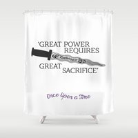 ouat Shower Curtains featuring OUAT Quote | Great power requires great sacrifice by CLM Design