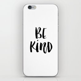 Be Kind watercolor modern black and white minimalist typography home room wall decor iPhone Skin