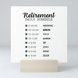 Retirement Gift Ideas, Retirement Daily Schedule Mini Art Print