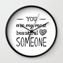 You are my most beautiful someone Wall Clock