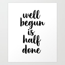 Well Begun Is Half Done, Inspirational Quote, Typography Print, Calligraphy Art, Inspiring Art Print