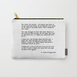 For what it's worth - F Scott Fitzgerald quote Carry-All Pouch