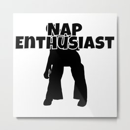 Nap Enthusiast Metal Print