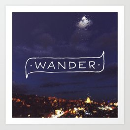 Not all those who wander are lost // #TravelSeries Art Print