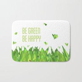 Be green, be happy Bath Mat