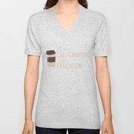 Caffeination to Education Teacher Coffee Unisex V-Neck