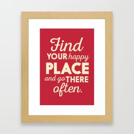 Find your happy place, wanderlust quote, traveling, explore, go on an adventure, world is yours Framed Art Print