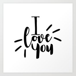 I Love You | Black And White Typography Art Print