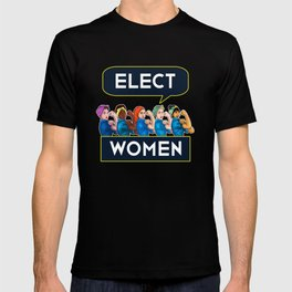 Elect Women Statement Quote Group product Rosie Riveter T-shirt