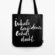 Inhale Confidence. Exhale Doubt. Tote Bag