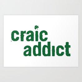 craic addict Art Print