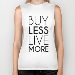 Buy Less Live More Biker Tank