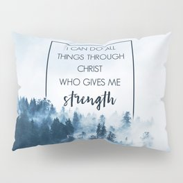 Forest Philippians 4:13 Pillow Sham