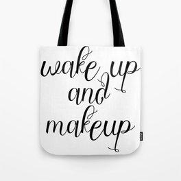 Wake Up And Makeup, Makeup Quote, Makeup Art Tote Bag