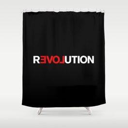 REVOLUTION! Shower Curtain