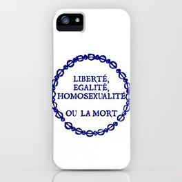 Liberte, egalite, homosexualite ou la mort / Blue text iPhone Case