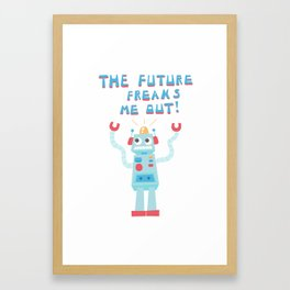 The Future Freaks Me Out! Framed Art Print