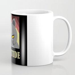 Funny Cattitude me quote cats design gift Coffee Mug