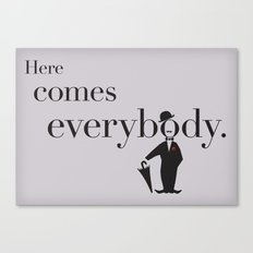 here comes everybody Canvas Print