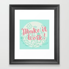 Make it Work 2 Framed Art Print