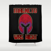 magneto Shower Curtains featuring Magneto was right by Buby87