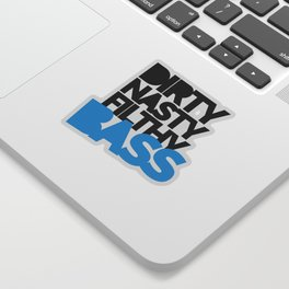 Dirty Bass Music Quote Sticker