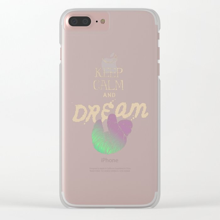 Keep Calm and Dream Clear iPhone Case