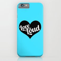 Love Out Loud - Black & White Slim Case iPhone 6s