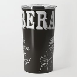 Liberal - Don't Pollute Me With Facts Travel Mug