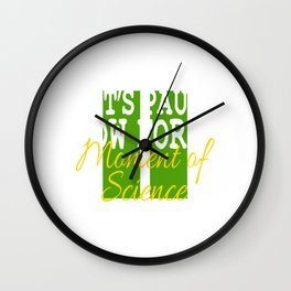 It's A Pause T-shirt Saying Let's Pause Now For A Moment Of Science T-shirt Design Schooling  Wall Clock
