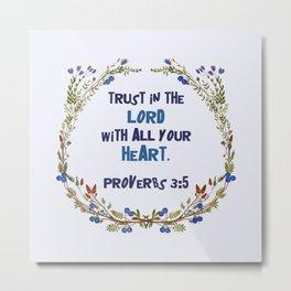 PROVERBS 3:5 Metal Print