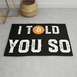 I Told You So - Funny Crypto Currency Bitcoin Rug