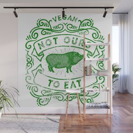 Not Ours To Eat Vegan Statement Wall Mural