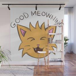 good morning cat good meowning Wall Mural