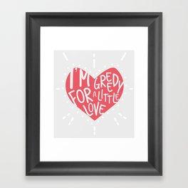 Greedy Love Framed Art Print