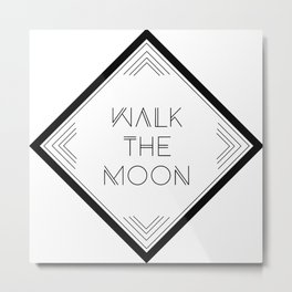 Walk the Moon Metal Print