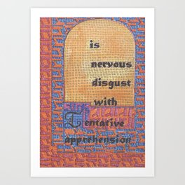 The Weather Today... is Nervous Disgust with Tentative Apprehension Art Print