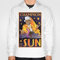 Hoodies featuring Champion of The Sun (The Nightman Cometh) by Teighe Armour Thorsen