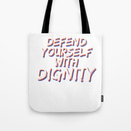 Cool & Inspirational Dignity Tee Design Defend yourself with dignity Tote Bag