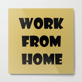 Work From Home (gold) Metal Print
