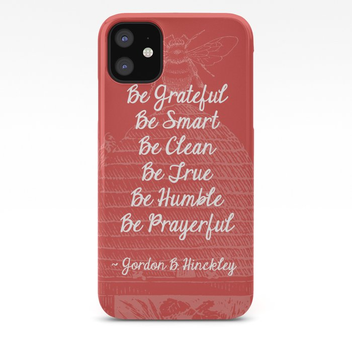 6 B\'s ~ Gordon B. Hinckley Quote iPhone Case by themisess