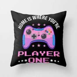 Home Is Where You Are Player One Gamer Girl Gift Throw Pillow